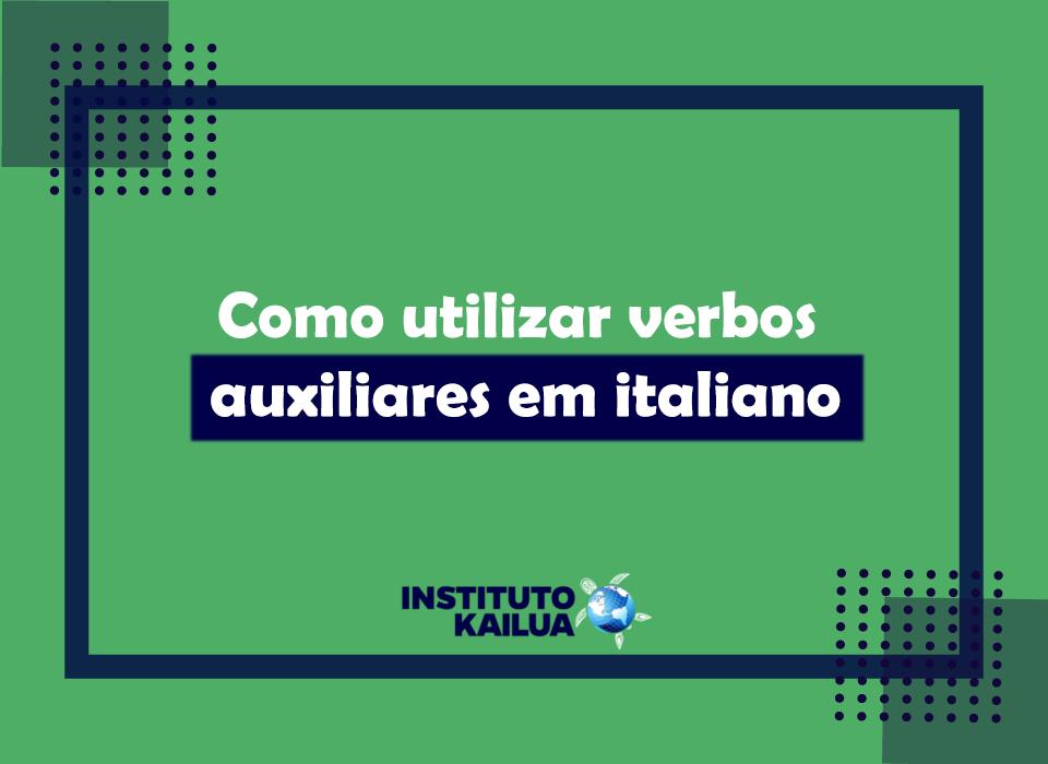 Como utilizar verbos auxiliares em italiano