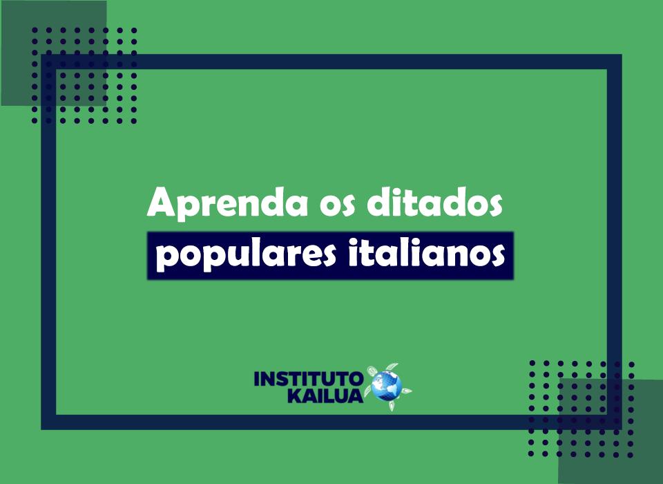 Aprenda os ditados populares italianos