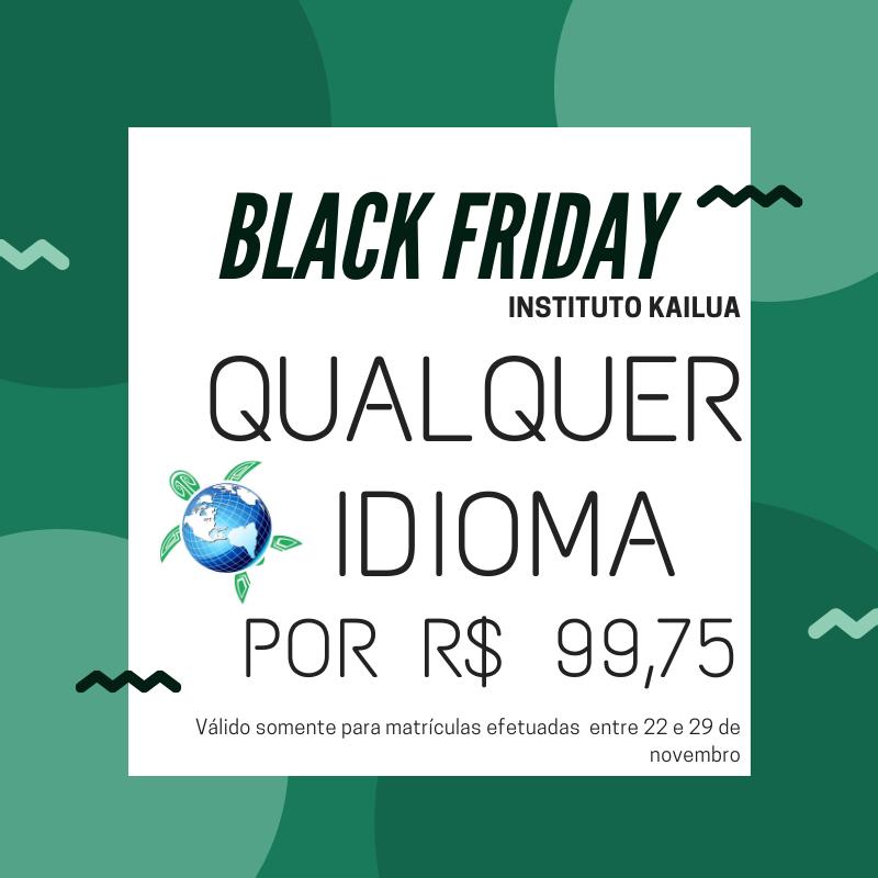 Black Friday: Qualquer idioma por R$ 99,75 durante todo o curso