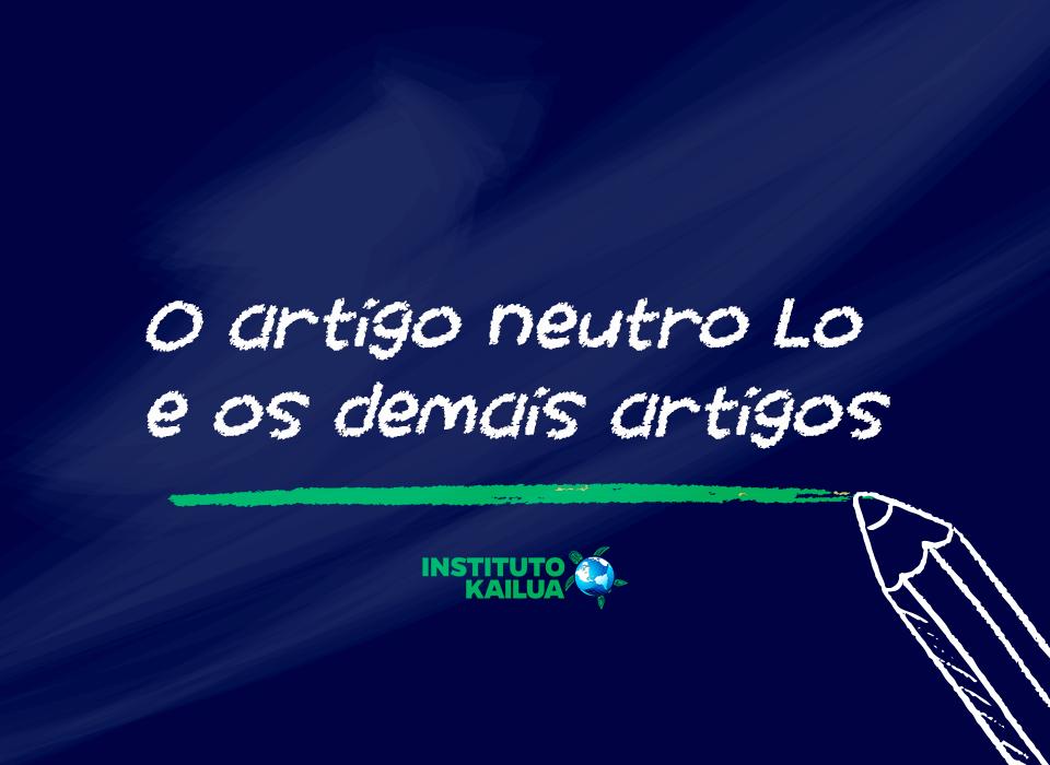"""Aprenda a usar os artigos neutro """"Lo"""" e os demais em espanhol"""