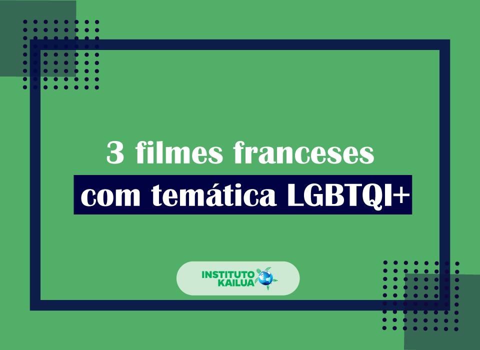 3 filmes franceses com temática LGBTQI+