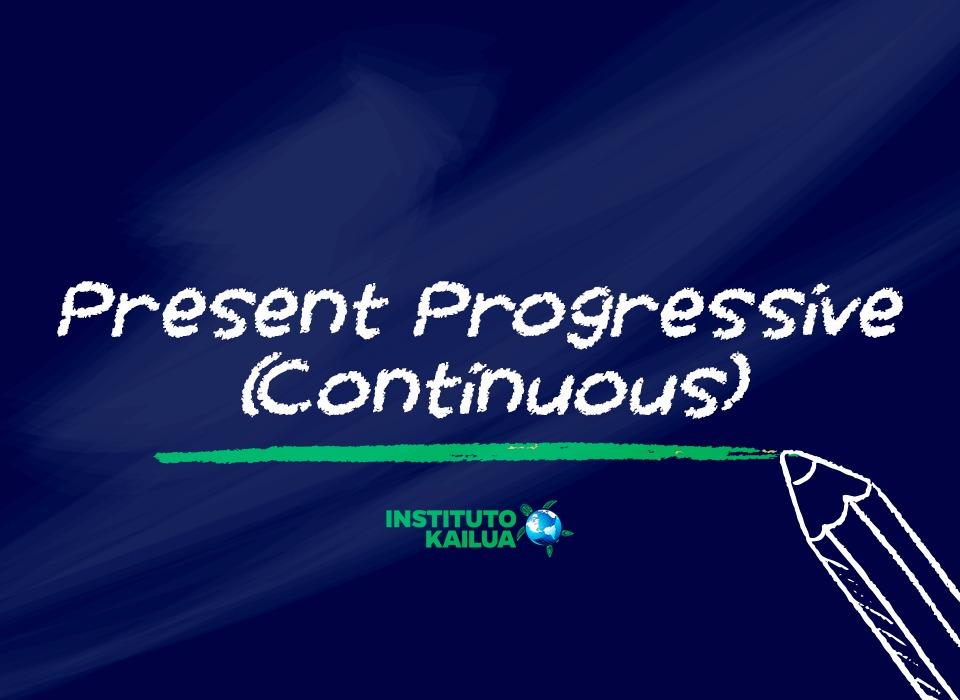 Present Continuous: o gerúndio do inglês