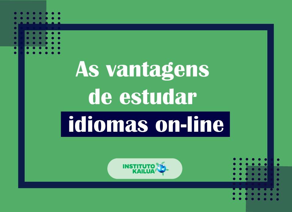 As vantagens de estudar idiomas on-line