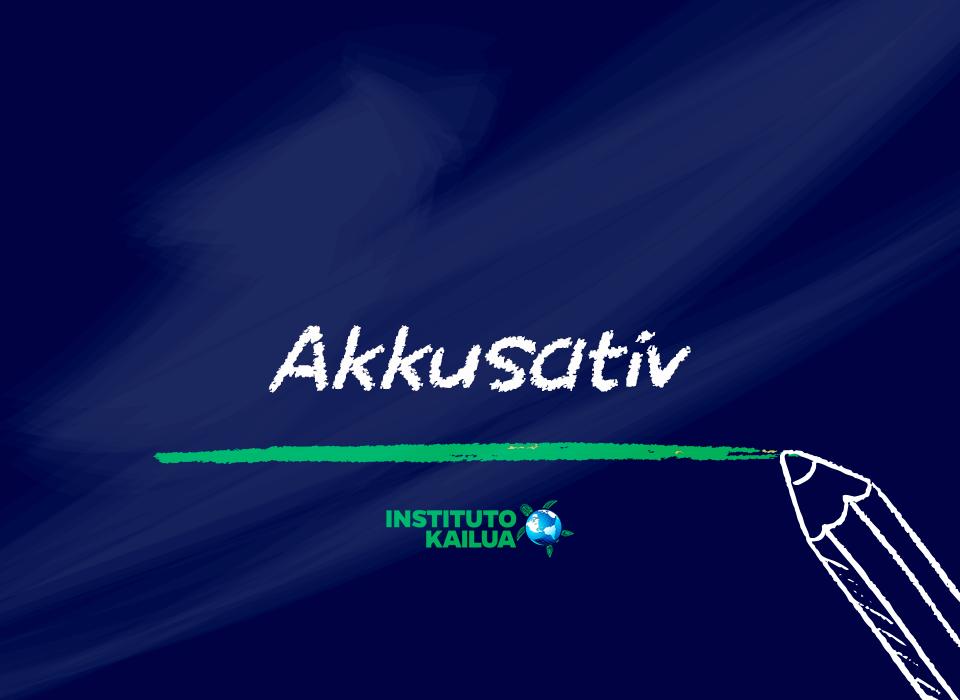 Aula de alemão: Akkusativ