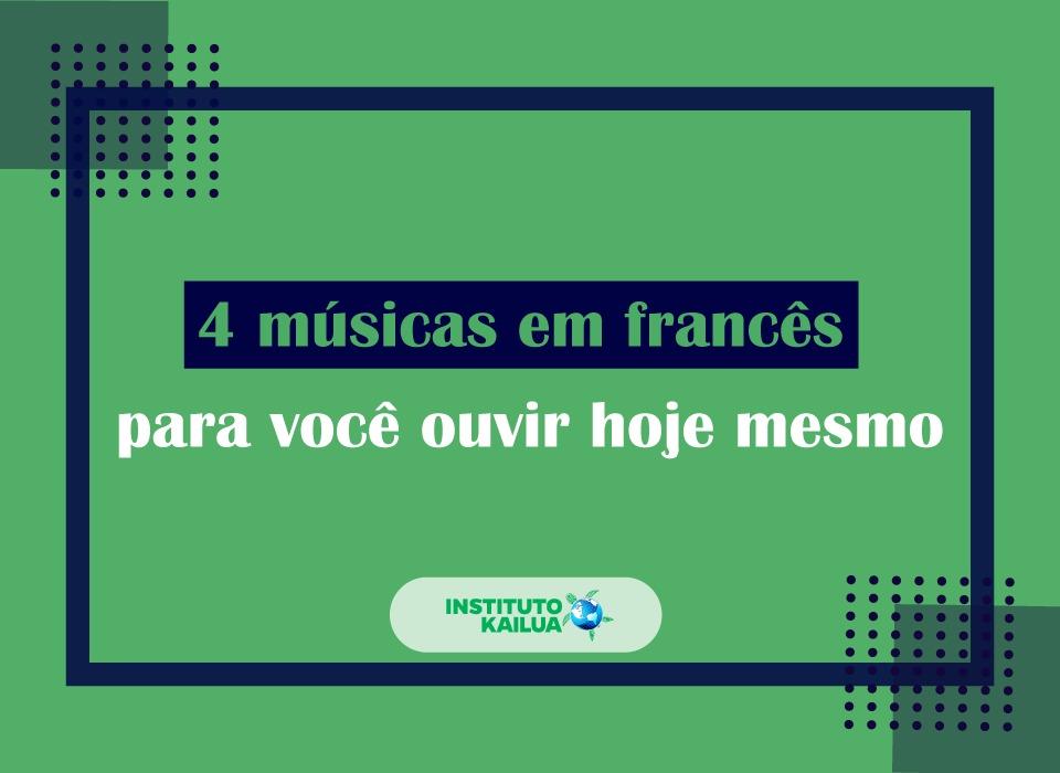 4 músicas em francês para você ouvir hoje mesmo