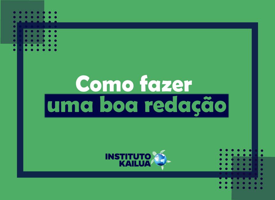 https://institutokailua.com/blog/wp-content/uploads/2020/11/Como-fazer-uma-boa-redacao-prof-Natalia-Ricardo.jpg