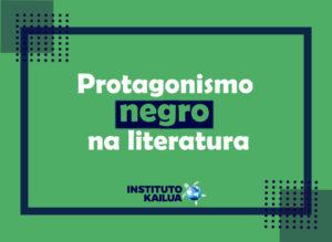 Protagonismo negro na literatura