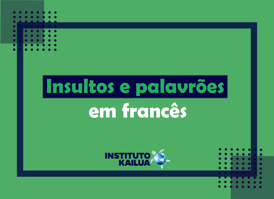 Insultos e palavrões em francês