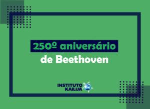 O 250º aniversário de Beethoven