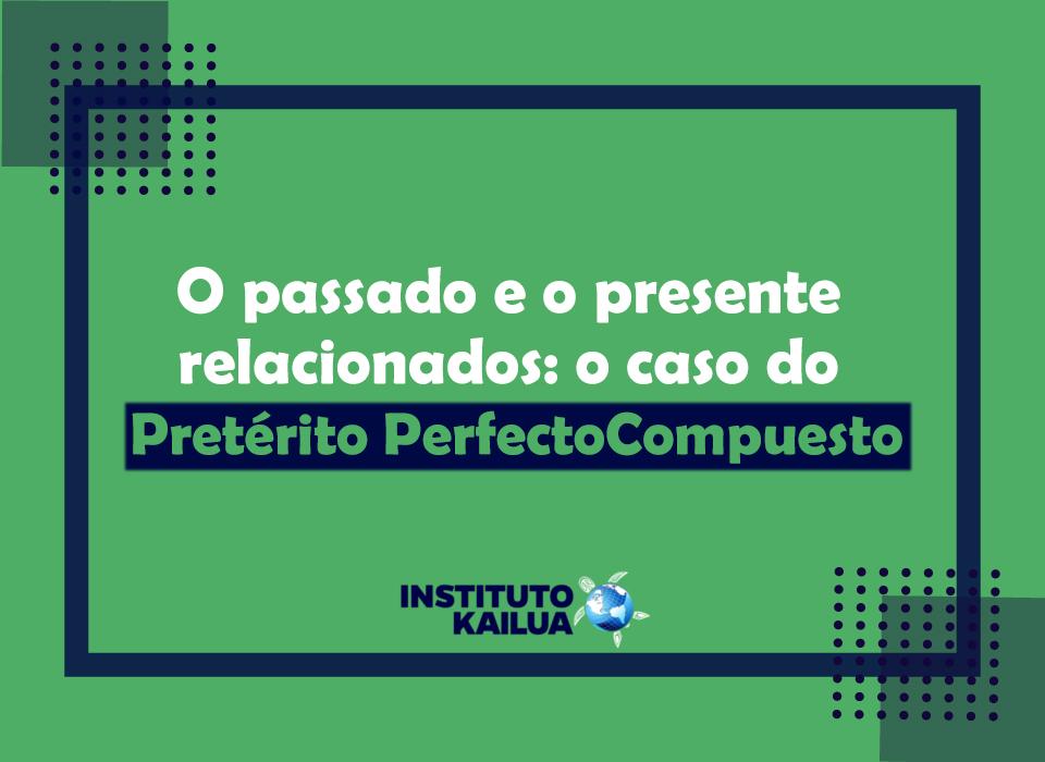 https://institutokailua.com/blog/wp-content/uploads/2020/12/O-passado-e-o-presente-relacionados-prof-Gessica-Santana.jpg