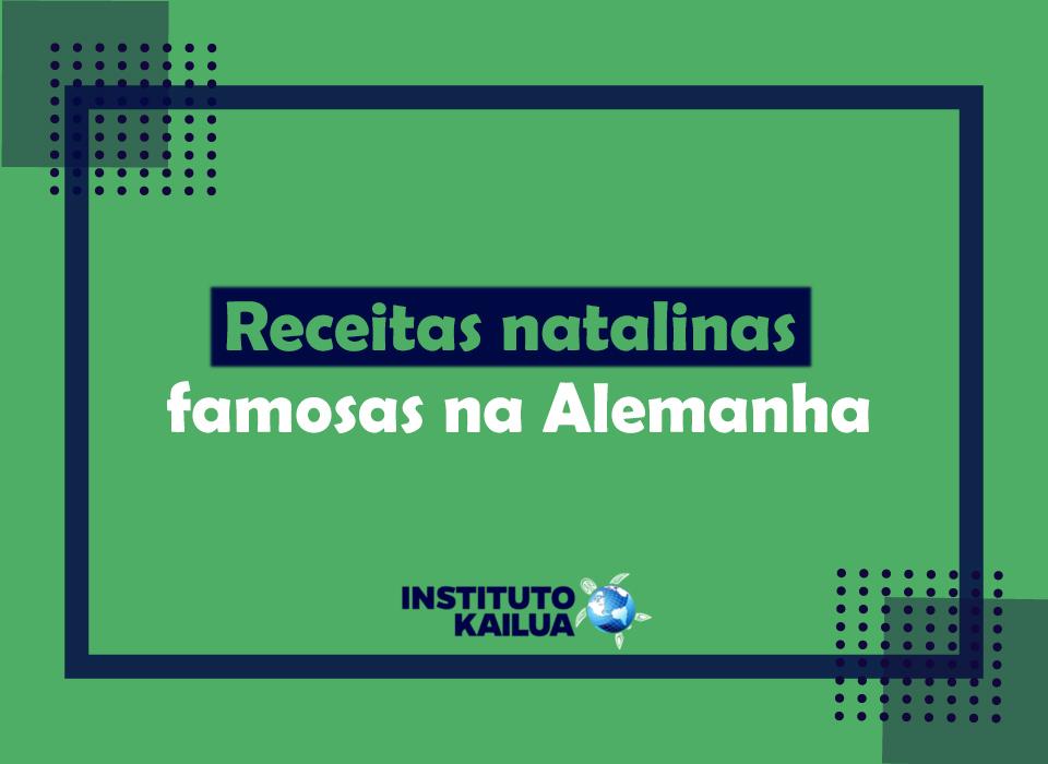 https://institutokailua.com/blog/wp-content/uploads/2020/12/receitas-natalinas-alemanha.jpg
