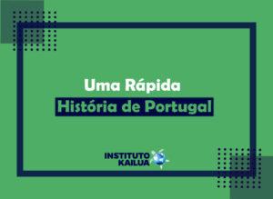 Uma Rápida História de Portugal