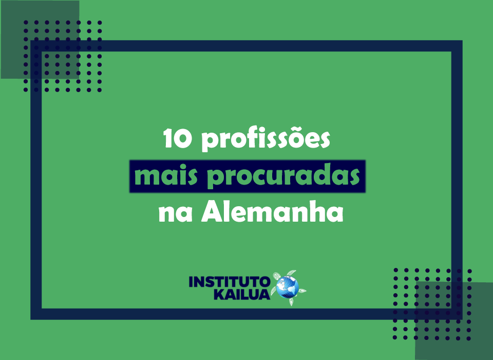 https://institutokailua.com/blog/wp-content/uploads/2021/03/10-profissoes-mais-procuradas-na-alemanha.png