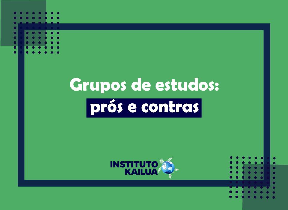 https://institutokailua.com/blog/wp-content/uploads/2021/05/grupos-de-estudos.png