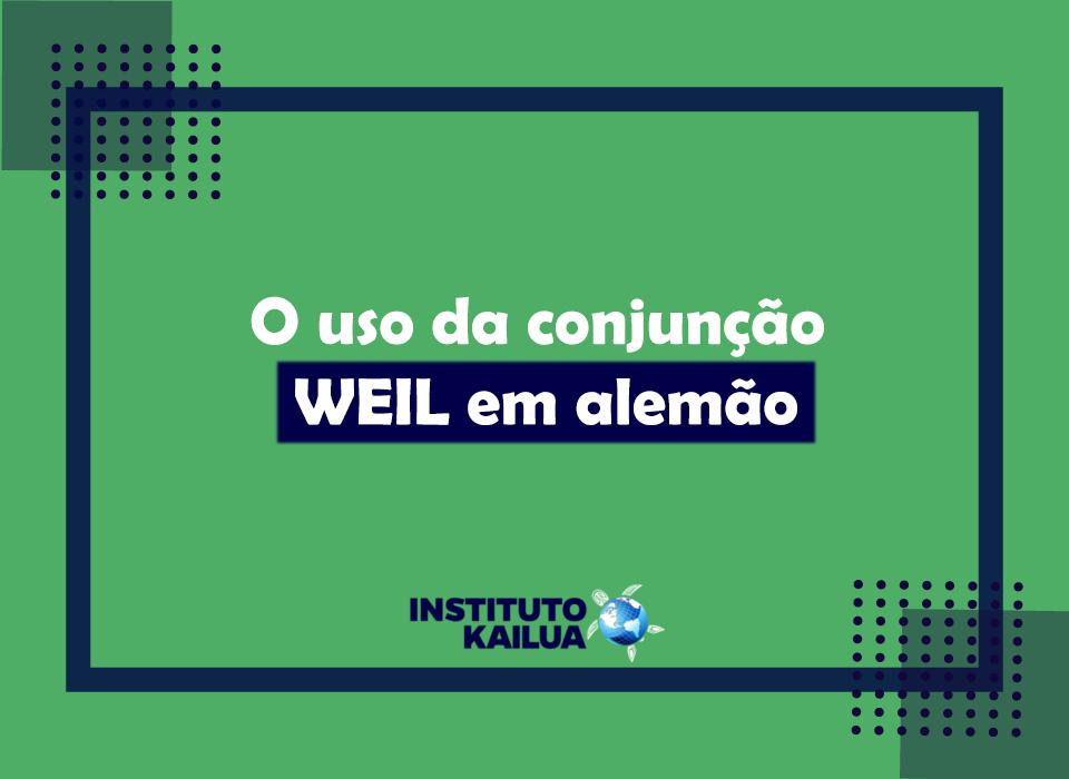 O uso da conjunção WEIL