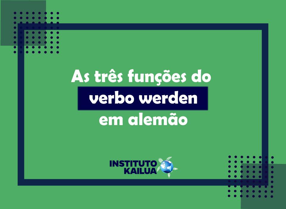 As três funções do verbo werden