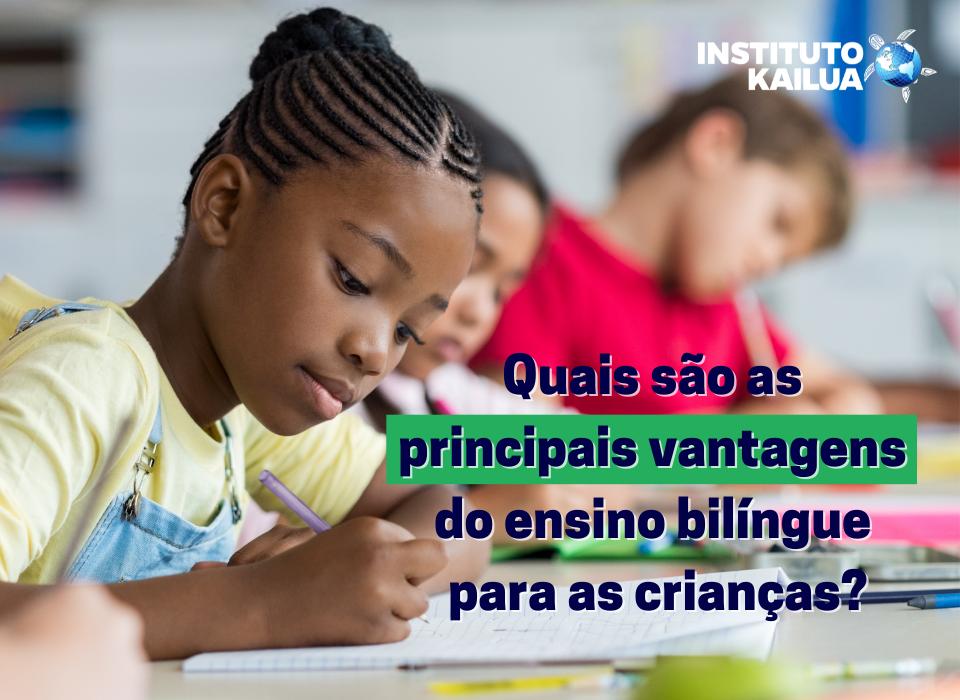 https://institutokailua.com/blog/wp-content/uploads/2021/08/Quais-sao-as-principais-vantagens-do-ensino-bilingue-para-as-criancas.png