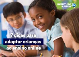 7 dicas para adaptar crianças ao ensino online